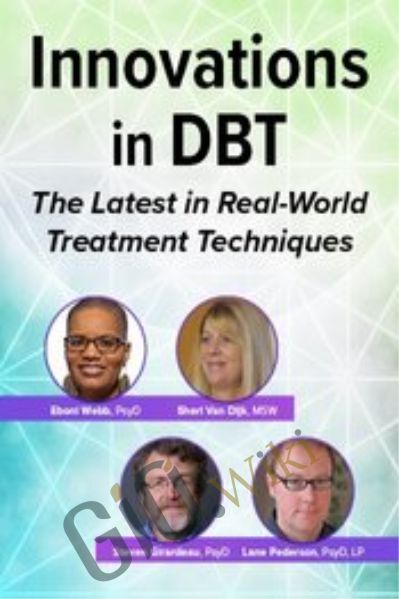 Innovations in Dialectical Behavior Therapy: The Latest in Real-World Treatment Techniques - Eboni Webb & Others