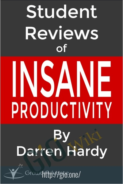 Insane Productivity - Darren Hardy