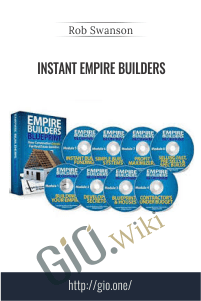 Instant Empire Builders – Rob Swanson