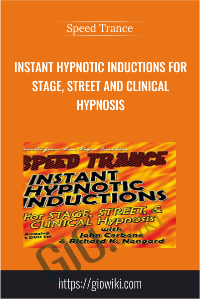 Instant Hypnotic Inductions for Stage, Street and Clinical Hypnosis - Speed Trance
