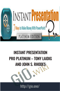 Instant Presentation Pro PLATINUM – Tony Laidig and John S. Rhodes