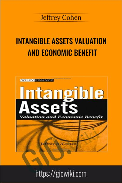 Intangible Assets Valuation And Economic Benefit - Jeffrey Cohen