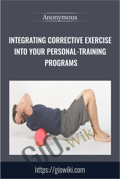 Integrating Corrective Exercise Into Your Personal-training Programs