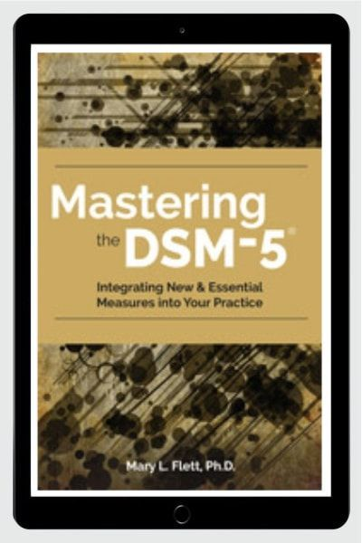 Mastering the DSM-5®: Integrating New & Essential Measures Into Your Practice