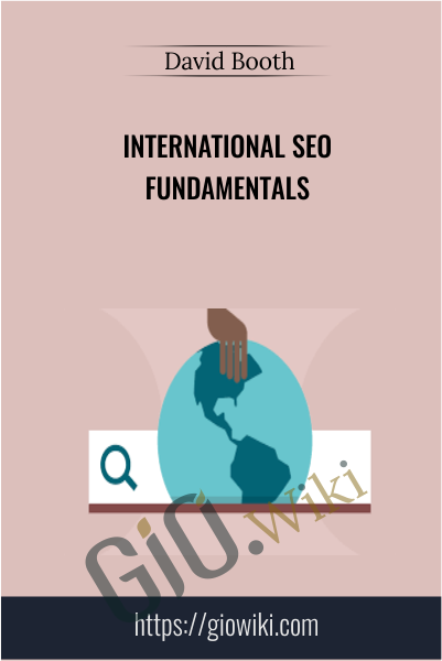 International SEO Fundamentals - David Booth