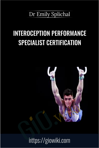 Interoception Performance Specialist Certification - Dr Emily Splichal