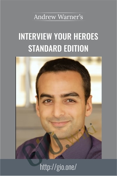 Interview Your Heroes Standard Edition - Andrew Warner's