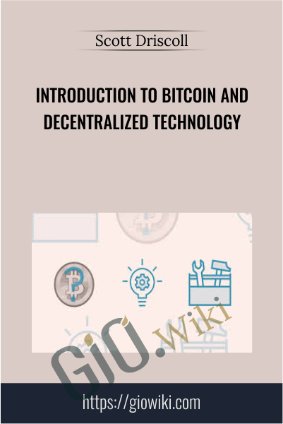 Introduction to Bitcoin and Decentralized Technology - Scott Driscoll