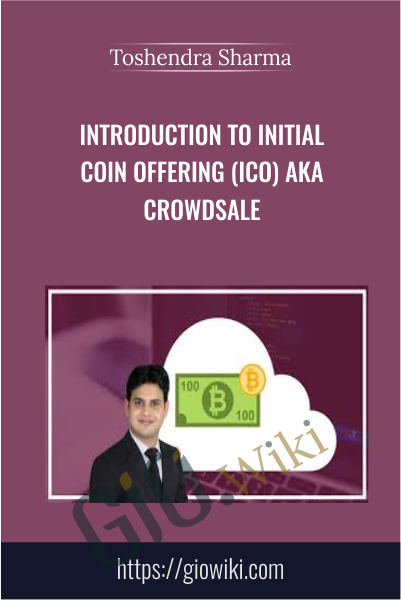 Introduction to Initial Coin Offering (ICO) aka Crowdsale - Toshendra Sharma