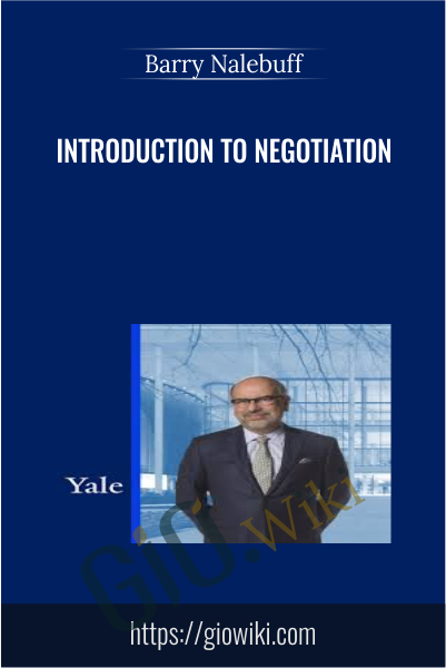 Introduction to Negotiation - Barry Nalebuff
