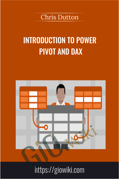 Introduction to Power Pivot and DAX - Chris Dutton