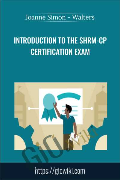 Introduction to the SHRM-CP Certification Exam - Joanne Simon - Walters
