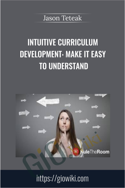 Intuitive Curriculum Development: Make it Easy to Understand - Jason Teteak