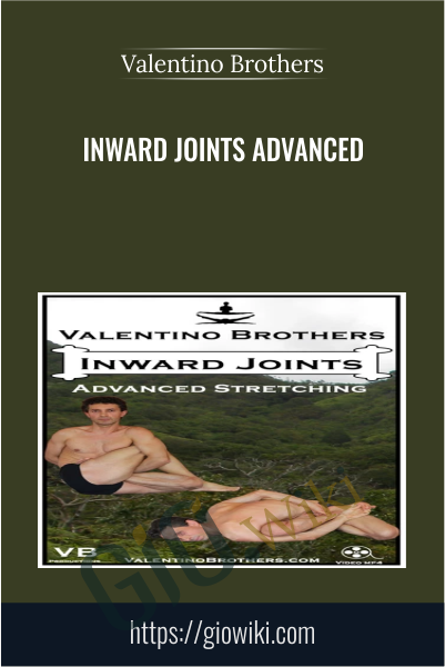 Inward Joints Advanced - Valentino Brothers