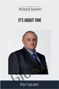It's About Time – Richard Bandler