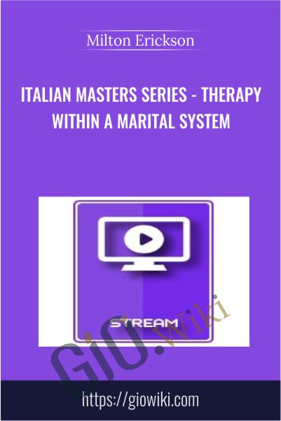 Italian Masters Series - Therapy Within a Marital System - Milton Erickson
