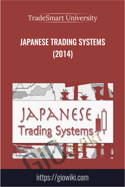 Japanese Trading Systems (2014) - TradeSmart University