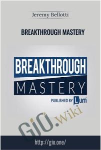 Breakthrough Mastery – Jeremy Bellotti