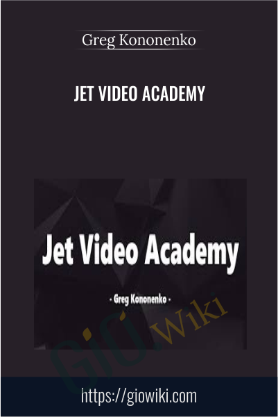 Jet Video Academy - Greg Kononenko