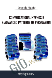 Joseph Riggio: Conversational Hypnosis & Advanced Patterns of Persuasion - Joseph Riggio