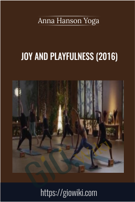 Joy and Playfulness (2016) - Anna Hanson Yoga