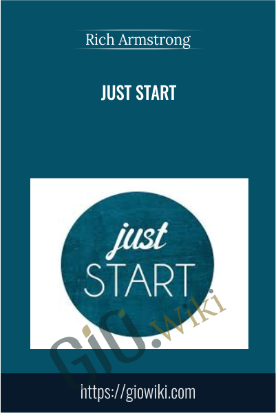 Just Start - Rich Armstrong