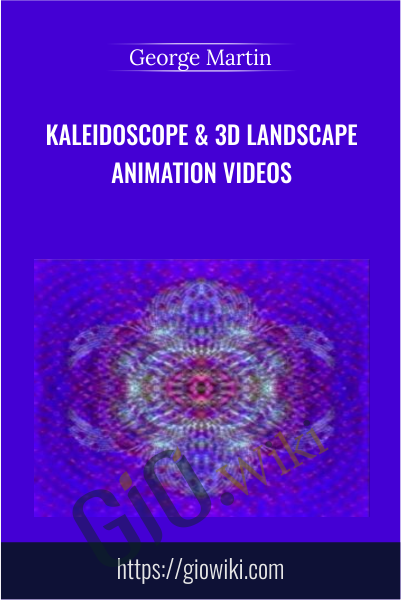 Kaleidoscope & 3D Landscape Animation Videos - George Martin