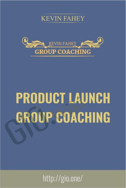 Product Launch Group Coaching - Kevin Fahey