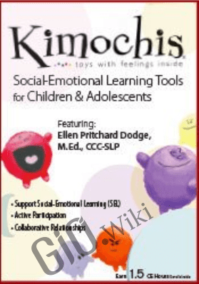 Kimochis: Social-Emotional Learning Tools for Children & Adolescents - Ellen Pritchard Dodge