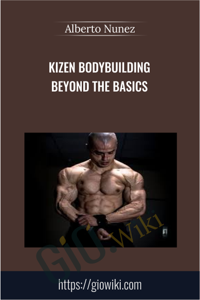 Kizen Bodybuilding Beyond the Basics - Alberto Nunez