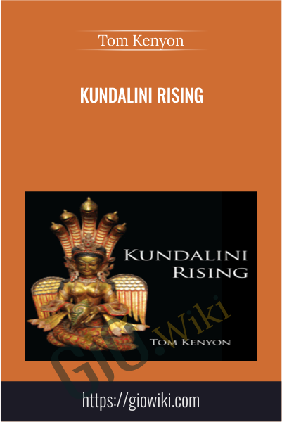 Kundalini Rising - Tom Kenyon