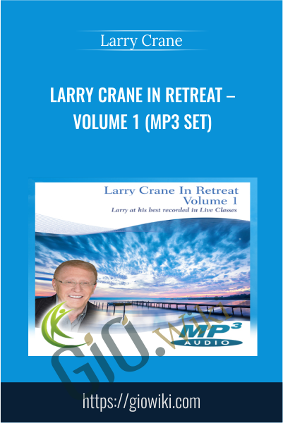 Larry Crane In Retreat –  Volume 1 (mp3 Set) - Larry Crane