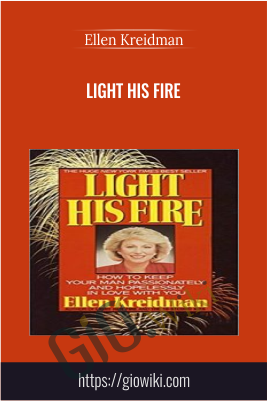 Light His Fire - Ellen Kreidman