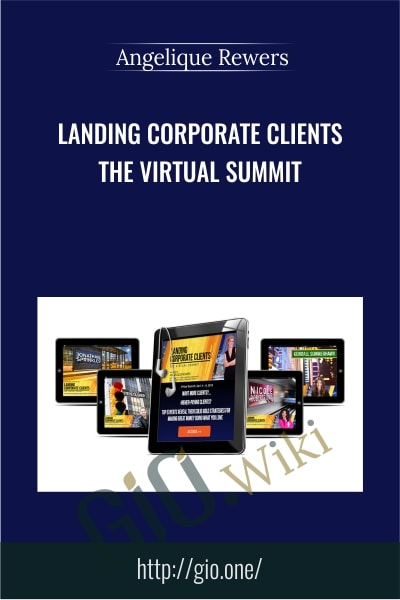 Landing Corporate Clients - The Virtual Summit -  Angelique Rewers