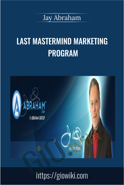 Last Mastermind Marketing Program - Jay Abraham