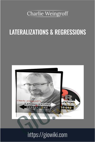 Lateralizations & Regressions - Charlie Weingroff