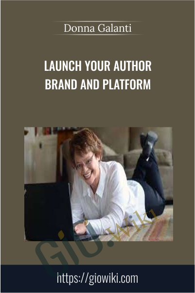 Launch Your Author Brand and Platform - Donna Galanti