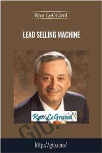 Lead Selling Machine – Ron LeGrand