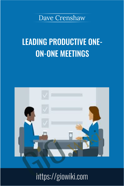 Leading Productive One-on-One Meetings - Dave Crenshaw