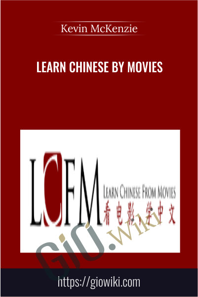 Learn Chinese by Movies - Kevin McKenzie