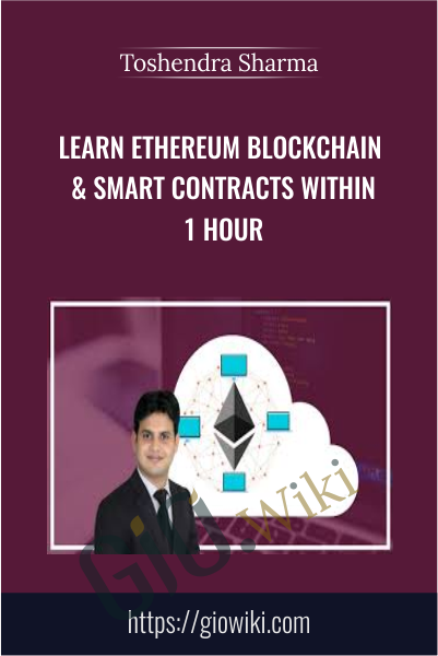 Learn Ethereum Blockchain & Smart Contracts within 1 Hour - Toshendra Sharma