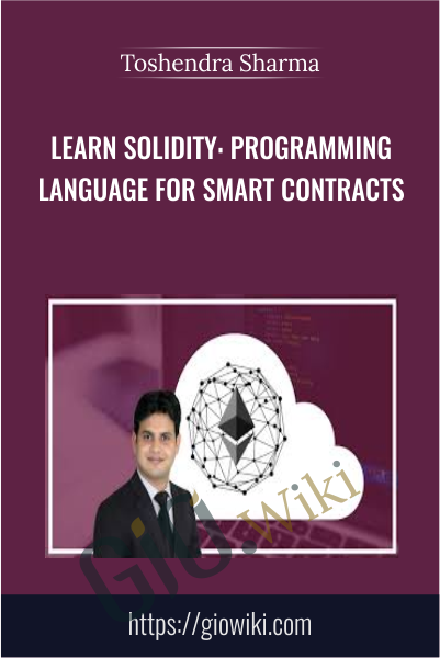 Learn Solidity: Programming Language for Smart Contracts - Toshendra Sharma