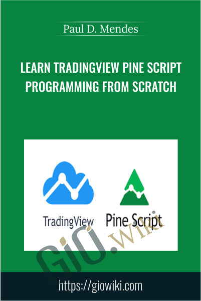 Learn TradingView Pine Script Programming From Scratch - Paul D. Mendes