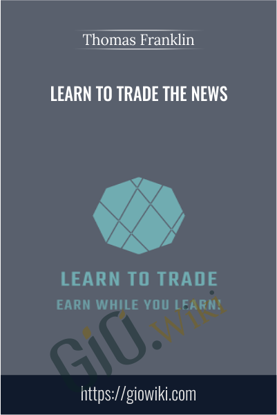 Learn to Trade The News - Thomas Franklin