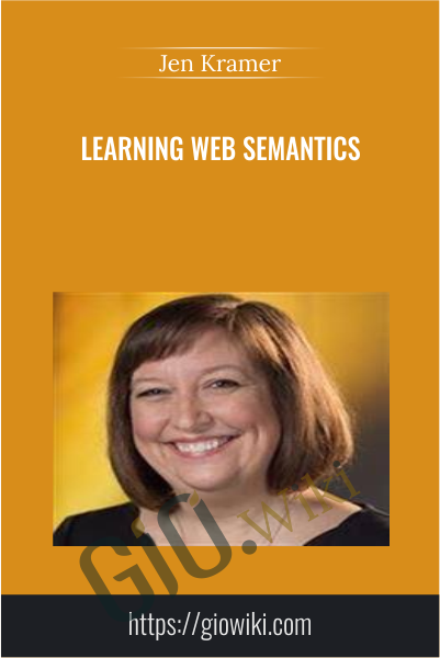 Learning Web Semantics - Jen Kramer