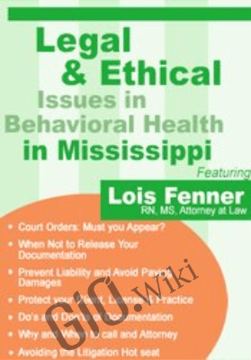 Legal and Ethical Issues in Behavioral Health in Mississippi - Lois Fenner