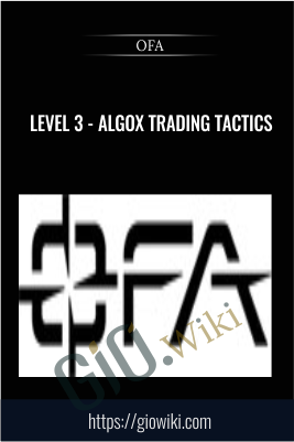 Level 3 - AlgoX Trading Tactics - OFA