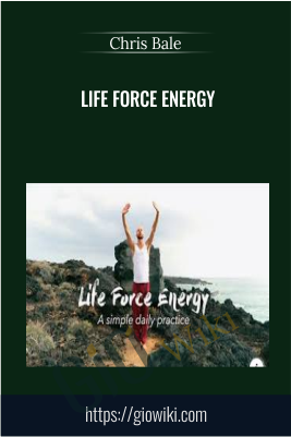 Life Force Energy - Chris Bale