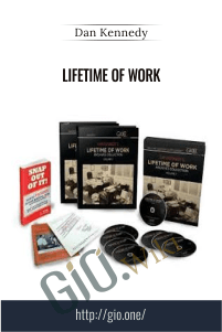 Lifetime of Work – Dan Kennedy