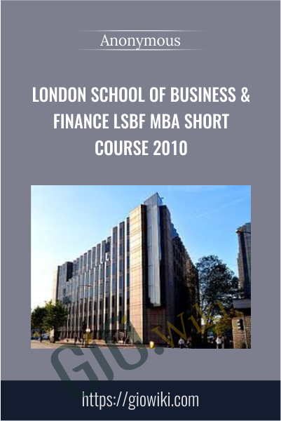 London School of Business & Finance LSBF MBA Short Course 2010